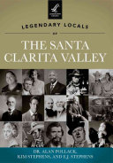 Legendary Locals of the Santa Clarita Valley California