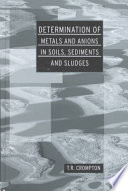 Determination of Metals and Anions in Soils, Sediments and Sludges