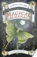 Llewellyn's 2013 Magical Almanac  : Practical Magic for Everyday Living
