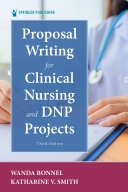 Proposal Writing for Clinical Nursing and DNP Projects  Third Edition Book