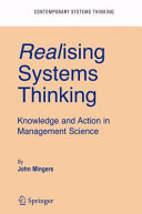Realising Systems Thinking  Knowledge and Action in Management Science
