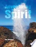 Adventuring In the Spirit