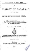 A History of Canada  and of the Other British Provinces in North America