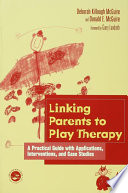 Linking Parents to Play Therapy Book PDF