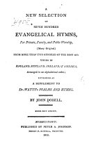 A New Selection of Seven Hundred Evangelical Hymns ...