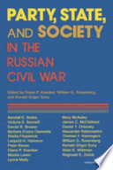 Party State And Society In The Russian Civil War