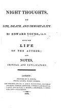 The complaint or night thoughts on life  death and immortality     With the life of the Author by George Wright