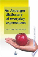 An Asperger Dictionary of Everyday Expressions Book PDF