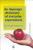 An Asperger Dictionary of Everyday Expressions