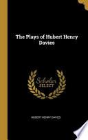The Plays of Hubert Henry Davies