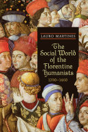 The Social World of the Florentine Humanists, 1390-1460 Pdf/ePub eBook