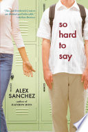 """So Hard to Say"" by Alex Sanchez"