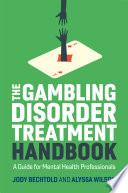 The Gambling Disorder Treatment Handbook
