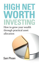 High Net Worth Investing: How to grow your wealth through practical asset allocation [Pdf/ePub] eBook