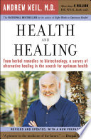 """Health and Healing: The Philosophy of Integrative Medicine and Optimum Health"" by Andrew Weil"
