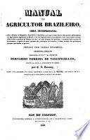 Manual Do Agricultor Brazileiro Segunda Edi O Por C A Taunay Sendo Collaborador Na Parte Agronomica E Botanica L Riedel Appendice