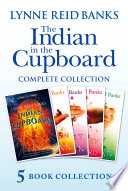 The Indian in the Cupboard Complete Collection (The Indian in the Cupboard; Return of the Indian; Secret of the Indian; The Mystery of the Cupboard; Key to the Indian)
