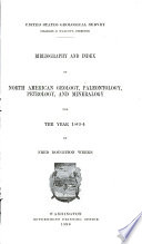 Bibliography And Index Of North American Geology Paleontology Petrology And Mineralogy For 1892 And 1893 1894 1899 1901 L904