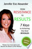 From Resistance to Results: 7 Keys to Achieving Any Goal