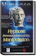 Hypnose Bewusstseinskontrolle Manipulation