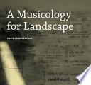 A Musicology for Landscape