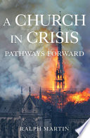 A Church in Crisis  Pathways Forward