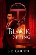 Black Spring (The Tournament, #3)