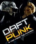 Daft Punk: A Trip Inside the Pyramid [Pdf/ePub] eBook