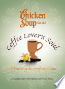 Chicken Soup For The Coffee Lover S Soul Book PDF
