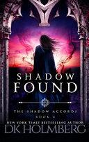 Shadow Found