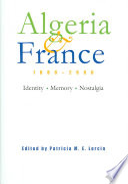 Algeria & France, 1800-2000  : Identity, Memory, Nostalgia