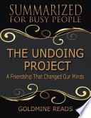 The Undoing Project   Summarized for Busy People  A Friendship That Changed Our Minds  Based on the Book by Michael Lewis Book