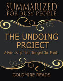 The Undoing Project - Summarized for Busy People: A Friendship That Changed Our Minds: Based on the Book by Michael Lewis