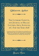 The Literary Gazette And Journal Of Belles Lettres Arts Sciences C For The Year 1828