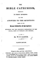 The Bible Catechism, arranged in forty divisions: all the answers to the questions being in the exact words of Scripture