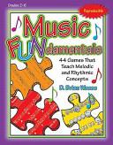 Music Fundamentals  44 Games That Teach Melodic and Rhythmic Concepts Book PDF