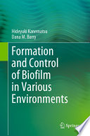 Formation and Control of Biofilm in Various Environments Book
