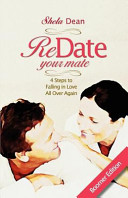 Redate Your Mate  4 Steps to Falling in Love All Over Again