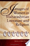 Images Of Women In Maharashtrian Literature And Religion Book PDF