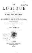 La logique ou l'art de penser, ouvrage connu sous le nom de logique de Port-Royal