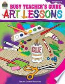 Busy Teacher S Guide Art Lessons
