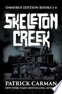 Skeleton Creek Omnibus Edition