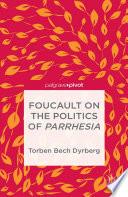 Foucault On The Politics Of Parrhesia