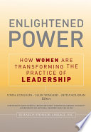 Enlightened Power How Women Are Transforming The Practice Of Leadership