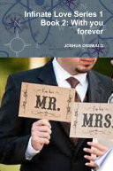 Infinate Love Series 1 Book 2  With you forever Book