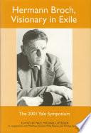 Hermann Broch  Visionary in Exile