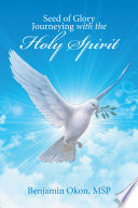 Seed of Glory Journeying with the Holy Spirit Book