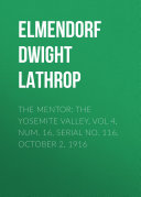 The Mentor: The Yosemite Valley, Vol 4, Num. 16, Serial No. 116, October 2, 1916 [Pdf/ePub] eBook