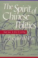 The Spirit of Chinese Politics