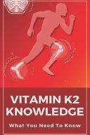 Vitamin K2 Knowledge